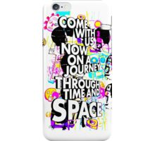 Come With Us Now On A Journey Through Time And Space (White) iPhone Case/Skin