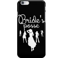 Bride's Posse iPhone Case/Skin