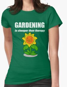 Gardening Is Cheaper Than Therapy Womens Fitted T-Shirt