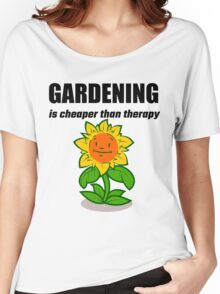 Gardening Is Cheaper Than Therapy Women's Relaxed Fit T-Shirt