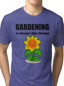 Gardening Is Cheaper Than Therapy Tri-blend T-Shirt