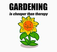 Gardening Is Cheaper Than Therapy Unisex T-Shirt