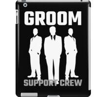 Groom Support Crew iPad Case/Skin
