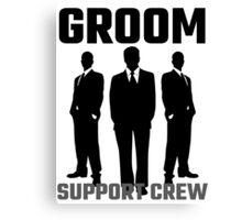 Groom Support Crew Canvas Print