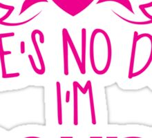 There's NO DOUBT I'm TROUBLE! Sticker