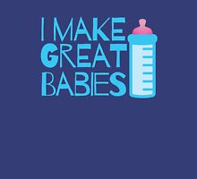 I make GREAT BABIES maternity design with baby's bottle Womens Fitted T-Shirt