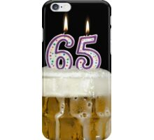 65th Birthday Beer iPhone Case/Skin