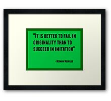 It is better to fail in originality than to succeed in imitation Framed Print