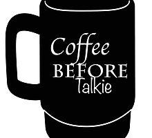 Coffee Before Talkie by Joy Preiser