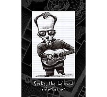 Spike, the beloved entertainer Photographic Print