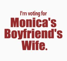 Voting for Monica's Boyfriend's Wife by Paducah
