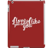 Parks and Recreation: I love you and I like you iPad Case/Skin