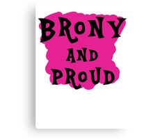 Brony and proud Canvas Print