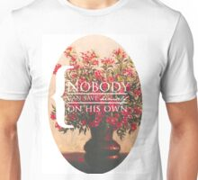 Nobody can save himself on his own. Unisex T-Shirt