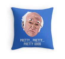 Pretty, Pretty, Pretty Good Throw Pillow