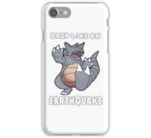 Drop Like An Earthquake - Rhydon iPhone Case/Skin