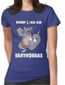 Drop Like An Earthquake - Rhydon Womens Fitted T-Shirt