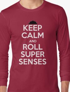 Keep Calm Super Senses Long Sleeve T-Shirt