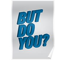 But Do You? Poster