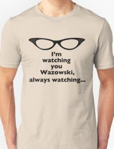 Roz Is Watching, Always Watching T-Shirt