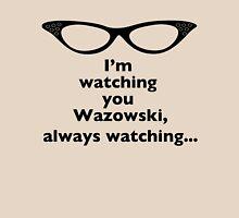 Roz Is Watching, Always Watching Unisex T-Shirt