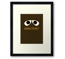 Wall-E Directive? Framed Print