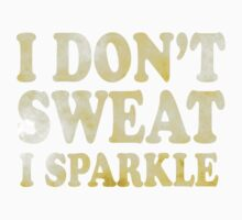 I Don't Sweat I Sparkle Kids Tee