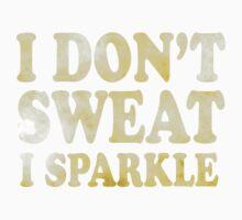 I Don't Sweat I Sparkle Kids Clothes