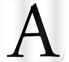 A, Alphabet Letter, A to Z, Alpha, Adam, Aaron, 1st Letter of Alphabet, Initial, Name, Letters, Tag, Nick Name Poster