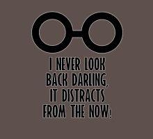 I Never Look Back Darling Unisex T-Shirt