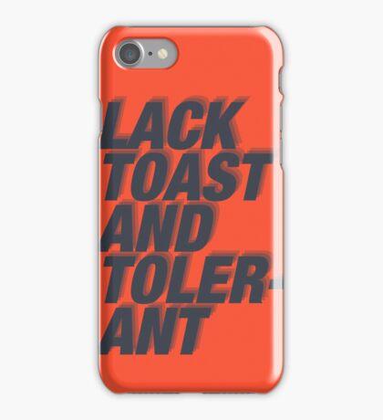 Lack Toast and Tolerant iPhone Case/Skin