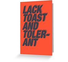 Lack Toast and Tolerant Greeting Card