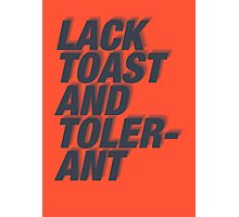 Lack Toast and Tolerant Photographic Print