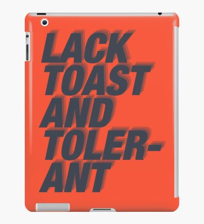 Lack Toast and Tolerant iPad Case/Skin