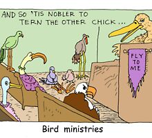 Bird Ministries: Term The Other Chick by Londons Times Cartoons (Rick London by Rick  London