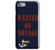Wanted On Voyage iPhone Case/Skin