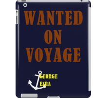 Wanted On Voyage iPad Case/Skin
