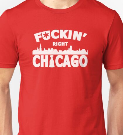 F***IN' Right Chicago Unisex T-Shirt