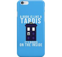 """""""A book is like a Tardis, it's bigger on the inside"""" iPhone Case/Skin"""