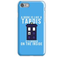 """A book is like a Tardis, it's bigger on the inside"" iPhone Case/Skin"