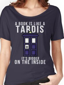 """A book is like a Tardis, it's bigger on the inside"" Women's Relaxed Fit T-Shirt"