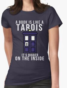 """A book is like a Tardis, it's bigger on the inside"" Womens Fitted T-Shirt"