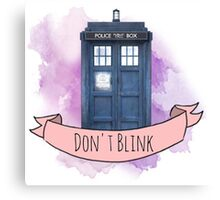 "TARDIS ""don't blink"" Canvas Print"