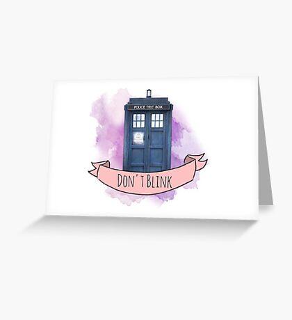 """TARDIS """"don't blink"""" Greeting Card"""