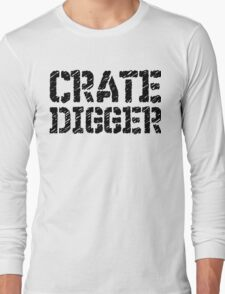 Crate Digger Long Sleeve T-Shirt