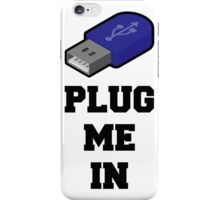 Plug Me In, USB, Funny Quote iPhone Case/Skin