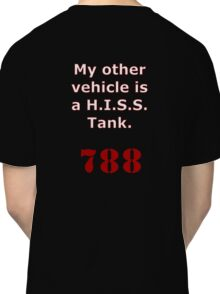 My other vehicle is a H.I.S.S. Tank Version 2 Classic T-Shirt