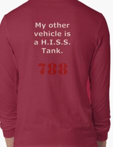 My other vehicle is a H.I.S.S. Tank Version 2 Long Sleeve T-Shirt