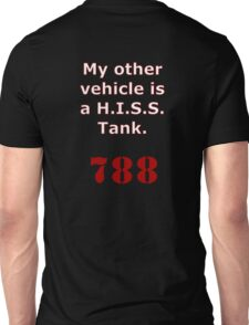My other vehicle is a H.I.S.S. Tank Version 2 Unisex T-Shirt