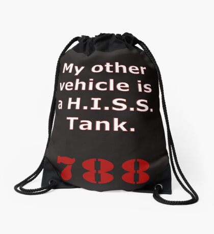 My other vehicle is a H.I.S.S. Tank Version 2 Drawstring Bag
